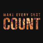 <b>Make Every Cent Count</b>