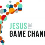 <b>Jesus the Game Changer</b>